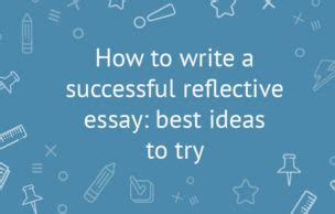 The Best Reflective Essays